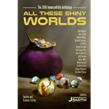 All These Shiny Worlds: The 2016 ImmerseOrDie Anthology