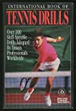 International Book of Tennis Drills, U. S. Professional Tennis Association Staff, 1880141361