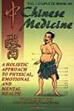 The Complete Book of Chinese Medicine, Wong Kiew Kit, 983408790X