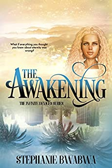 The Awakening: The Infinite Devices: Book One by [BwaBwa, Stephanie]