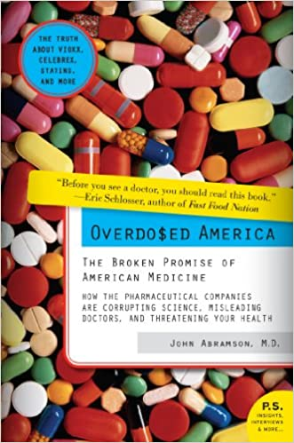 How Americas Overmedicating Low Income >> Overdosed America The Broken Promise Of American Medicine Kindle