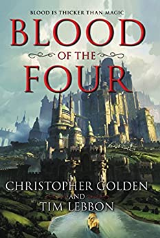 Blood of the Four by [Golden, Christopher, Lebbon, Tim]