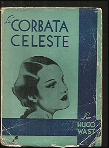 LA CORBATA CELESTE: Amazon.es: HUGO WAST: Libros