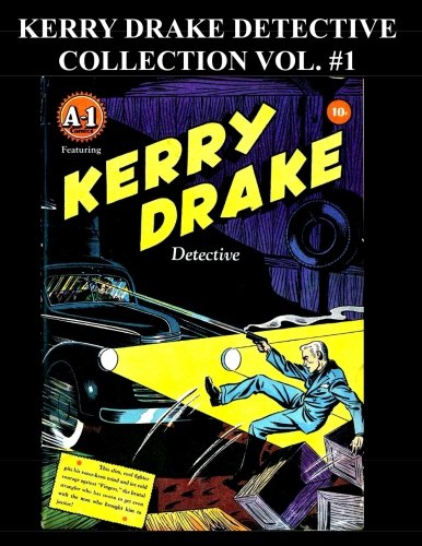 Download Kerry Drake Detective Collection Vol. #1: 8 Issue Collection: (A-1 #1, #12, #17, #21, #24, #26, #28 & #30) PDF
