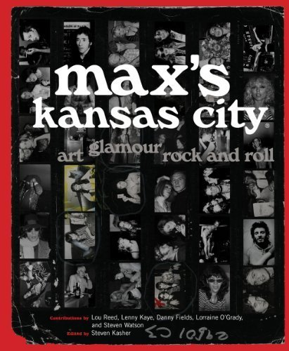 Max's Kansas City: Art, Glamour, Rock and Roll by Steven Kasher - Kansas City Legends Shopping