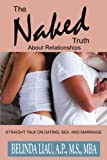 The Naked Truth about Relationships, A. P. Belinda Liau, 1438946430