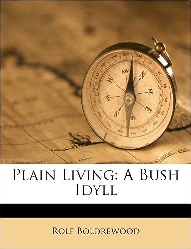 Plain Living: A Bush Idyll
