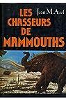 Les chasseurs de Mamouth / M.Auel, Jean / Réf16748 par M.Auel