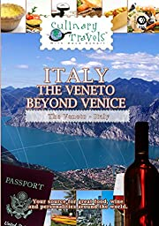 Culinary Travels - Italy: the Veneto beyond Venice