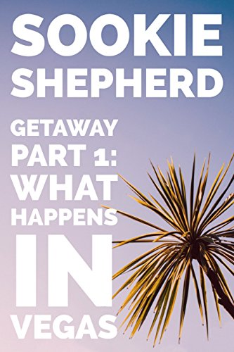 Getaway Bottom (The Getaway: What Happens in Vegas: An MFM Vacation Fantasy (The Getaway Series Book 1))