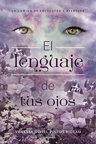 El lenguaje de tus ojos  [Pintos, Vanessa Gisell] (Tapa Blanda)