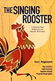 img - for The Singing Rooster: A Manobo Chief Emphasizes the Manobo Work Ethic book / textbook / text book