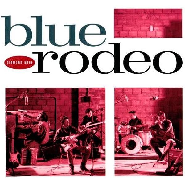 Blue Rodeo Diamond Mine Amazon Com Music