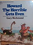 Howard the Horrible Gets Even, Gary Richmond, 0849907446