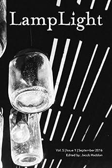 LampLight - Volume 5 Issue 1 by [Moraine, Sunny, Lucia, Kevin, Dinjos, Walter, Jutla, Amandeep, Lazarus, Ryan, Vo, Nghi, Kellis, Konstantinos]
