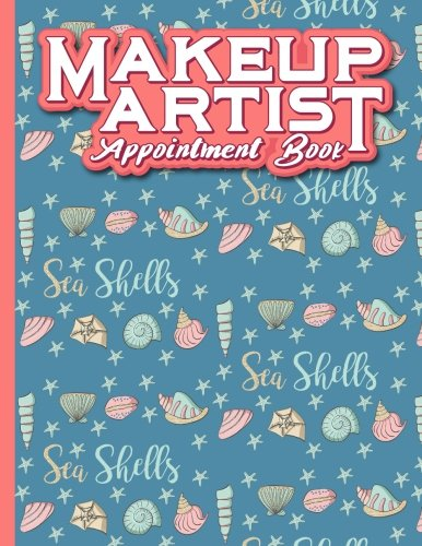 Makeup Artist Appointment Book: 7 Columns Appointment Book, Appointment Reminder Notepad, Daily Appointment Organizer, Cute Sea Shells Cover (Volume 60) ebook