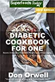 #9: Diabetic Cookbook For One: Over 325 Diabetes Type-2 Quick & Easy Gluten Free Low Cholesterol Whole Foods Recipes full of Antioxidants & Phytochemicals (Diabetic Natural Weight Loss Transformation 16)