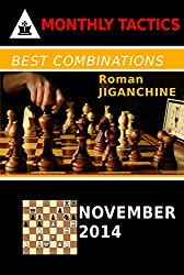Best Combinations - November 2014 (Monthly Chess Tactics Book 11) (English Edition)