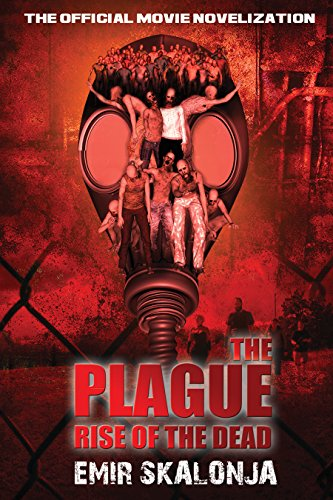 The Plague: Rise of the Dead by [Skalonja, Emir]
