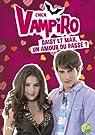 Chica Vampiro, tome 15 : Daisy et Max, un amour du passé ? par Bebey