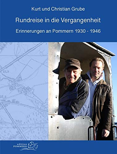 Rundreise in die Vergangenheit: Erinnerungen an Pommern 1930-1946