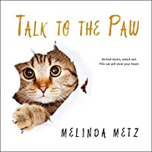 Talk to the Paw Audiobook by Melinda Metz Narrated by Elise Arsenault