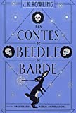Les Contes de Beedle le Barde [ The Tales of Beedle the Bard ] (French Edition)