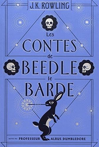 Les Contes De Beedle Le Barde  The Tales Of Beedle The Bard  French Edition