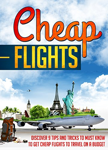 Cheap Flights: Discover 9 Tips And Tricks To Must Know To Get Cheap Flights To Travel On A Budget (Cheap Flights, Cheap Airline Tickets, Cheap Travel, Cheap Travel Tips, Cheap Holi