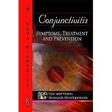 Conjunctivitis: Symptoms, Treatment and Prevention