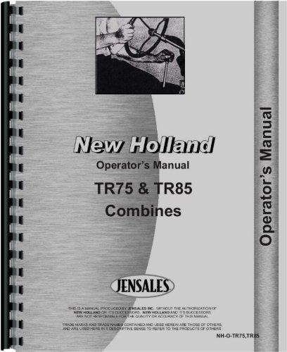 Download New Holland Combine Operators Manual (TR75 Combine  TR85 Combine) pdf