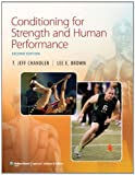 img - for Conditioning for Strength and Human Performance by Chandler EdD CSCS*D NSCA-CPT FN, T. Jeff Published by Lippincott Williams & Wilkins 2nd (second) edition (2012) Hardcover book / textbook / text book