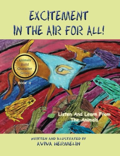 Excitement In The Air For All: Book 4 In The Animals Build Character Series For Children (Volume 4)