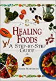 img - for Healing Foods: A Step-By-Step Guide (In a Nutshell, Nutrition Series) by Denise Mortimore (1999-08-04) book / textbook / text book