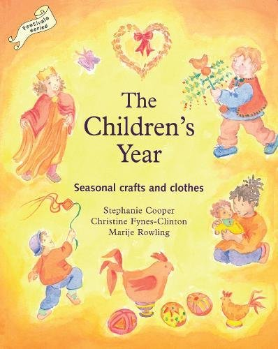 The Children's Year: Seasonal Crafts and Clothes (Festivals (Hawthorn Press))