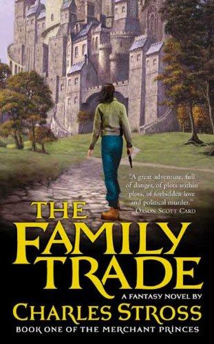 The family trade a fantasy novel merchant princes book 1 kindle the family trade a fantasy novel merchant princes book 1 by stross fandeluxe Images
