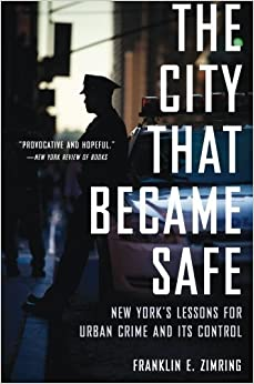 image for The City That Became Safe: New York's Lessons for Urban Crime and Its Control (Studies in Crime and Public Policy) by Franklin E. Zimring (2013-10-01)