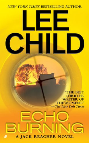 Echo Burning - Book #5 of the Jack Reacher