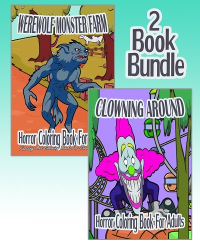 Horror Coloring Book For Adults: Werewolf Monster Farm & Clowning Around (2 Book Bundle)