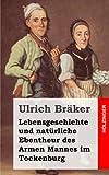 Lebensgeschichte und Natürliche Ebentheur des Armen Mannes Im Tockenburg, Ulrich Bräker, 148233531X