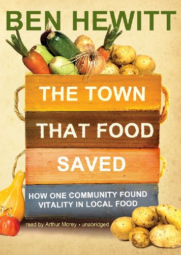 The Town That Food Saved: How One Community Found Vitality in Local Food (Library Edition) by Blackstone Audio, Inc.