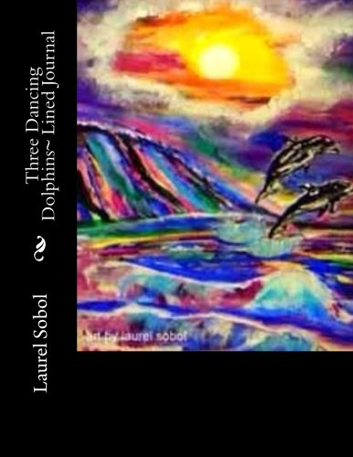 Download Three Dancing Dolphins~ Lined Journal (Fine Art Rainbow Journal Collections~ Soli Deo Gloria Forever) pdf epub