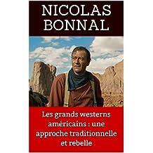 Les grands westerns américains : une approche traditionnelle et rebelle (French Edition)