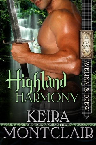 Highland Harmony: Avelina and Drew (Clan Grant Series) (Volume 8)
