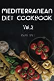 Mediterranean Diet Cookbook: 40 Delicious & Healthy Recipes For Mediterranean Diet To Lose Weight: Step-By-Step Guide For beginners, Quick & Easy ... Diet For Beginners, Mediterranean) (Volume 2)