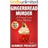 Gingerbread Murder: A Frosted Love Cozy - Book 21 (A Frosted Love Cozy Mysteries)