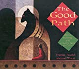 The Good Path, Thomas Love Peacock and Marlene Wisuri, 0873517830