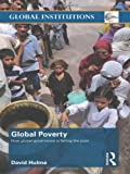 Global Poverty : How Global Governance Is Failing the Poor, Hulme, David, 0415490774