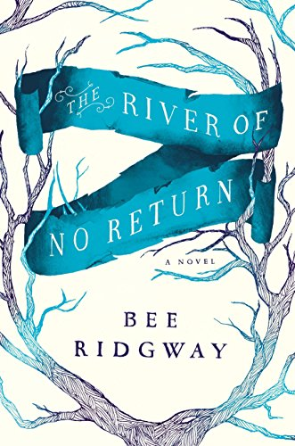 The River of No Return: A Novel by [Ridgway, Bee]