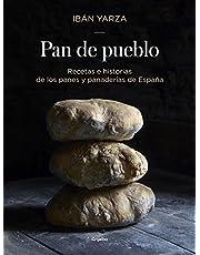 Pan de pueblo: Recetas e historias de los panes y panaderias de España / Town Bread: Recipes and History of Spain's Breads and Bakeries: Recetas e historias de los panes y panaderias de España